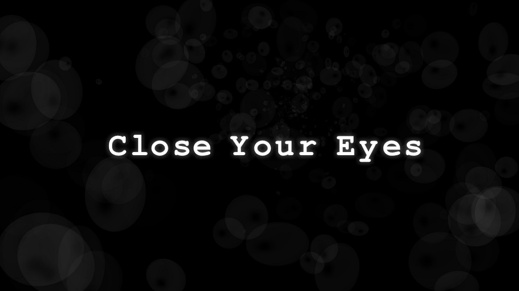 inchide ochii - close your eyes